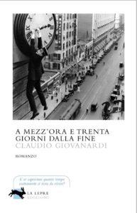 """""""A mezz'ora e trenta giorni dalla fine"""" di Claudio Giovanardi"""
