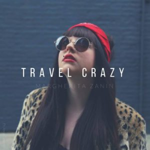 Travel Crazy - Margherita Zani