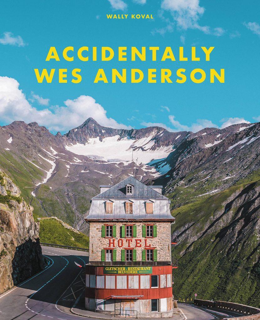 Accidentally Wes Anderson libro fotografico locandina